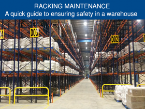 Racking Maintenance – A quick guide to ensuring safety in a warehouse